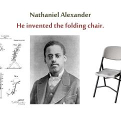 Folding Chair Nathaniel Alexander Swivel Olx Ppt African American Inventors Powerpoint Presentation Id 2529867 He Invented The