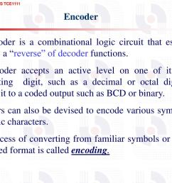 encoder an encoder is a combinational logic circuit that essentially performs a reverse of decoder functions an encoder accepts an active level on  [ 1024 x 768 Pixel ]