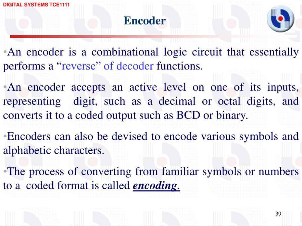 medium resolution of encoder an encoder is a combinational logic circuit that essentially performs a reverse of decoder functions an encoder accepts an active level on