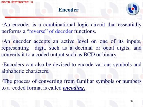 small resolution of encoder an encoder is a combinational logic circuit that essentially performs a reverse of decoder functions an encoder accepts an active level on