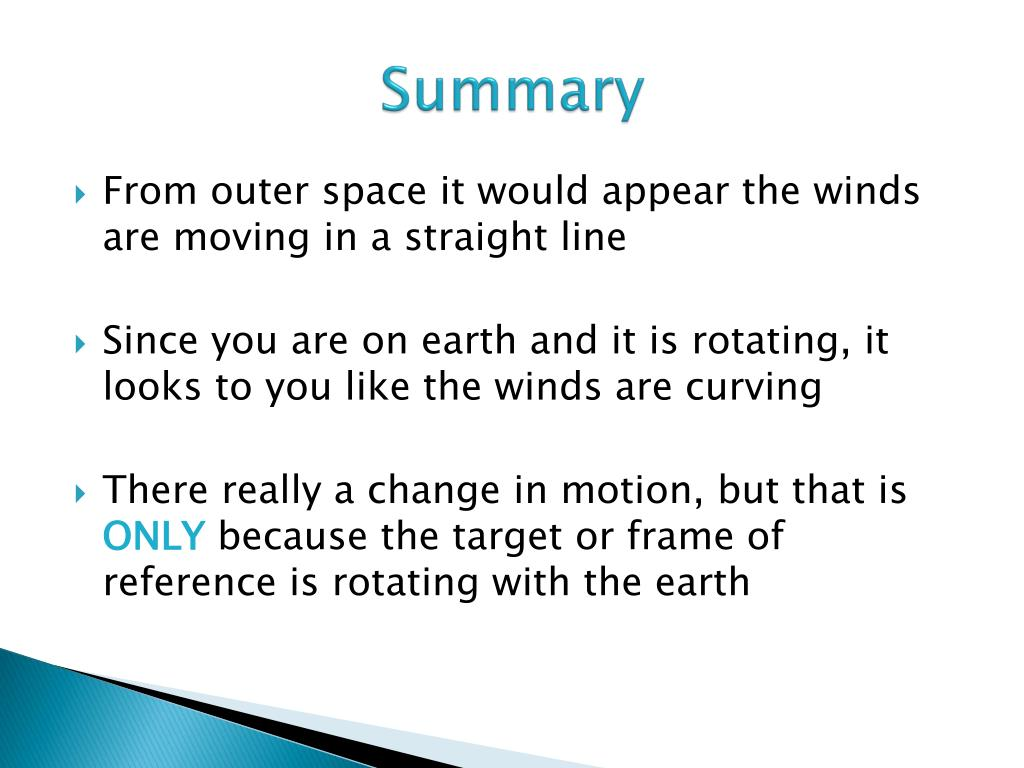 hight resolution of summary from outer space it would appear the winds are moving in a straight line since you are on earth and it is rotating it looks to you like the