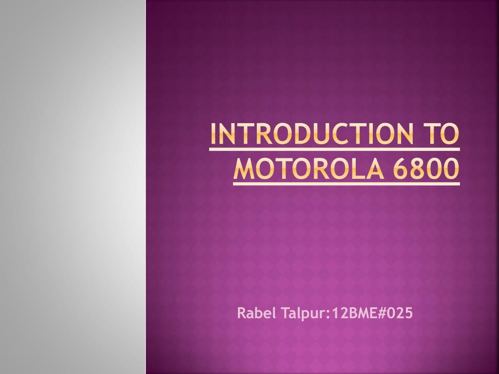 hight resolution of introduction to motorola 6800 n