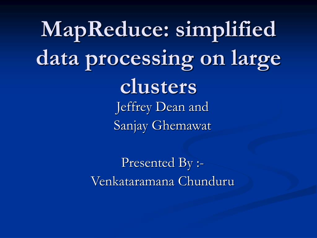 PPT - MapReduce: simplified data processing on large clusters PowerPoint Presentation - ID:3007918