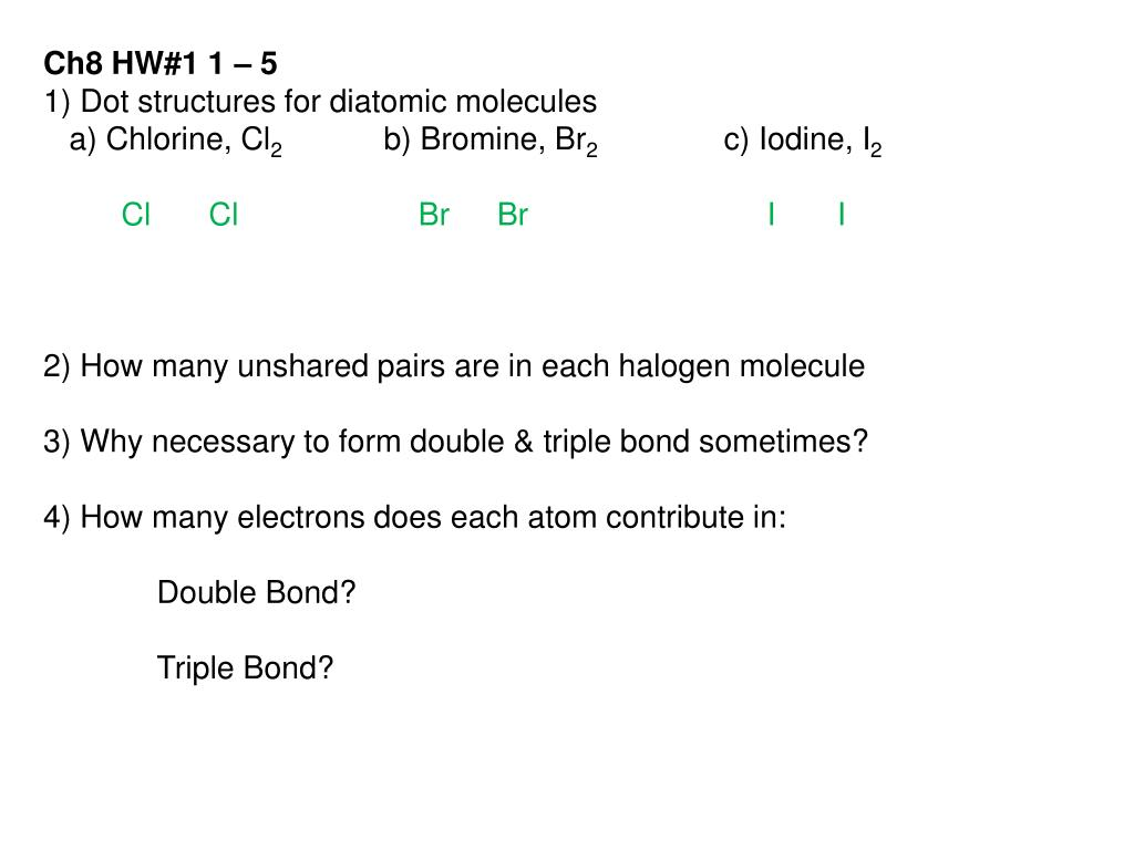 hight resolution of  dot structures for diatomic molecules a chlorine cl2 b bromine br2 c iodine i2 clcl br br i i 2 how many unshared pairs are in each halogen