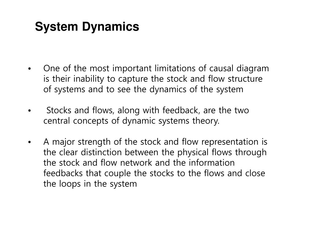 hight resolution of system dynamics one of the most important limitations of causal diagram is their inability to capture the stock and flow structure of systems and to see