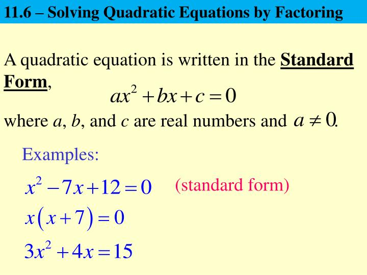 PPT - 11.6 – Solving Quadratic Equations by Factoring PowerPoint Presentation - ID:3197687