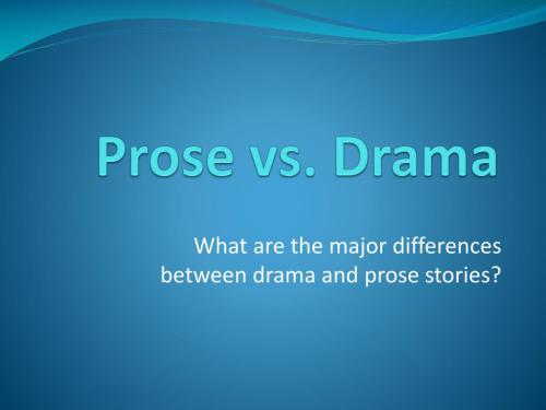 small resolution of prose vs drama n