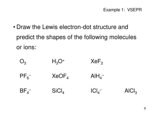 small resolution of  draw the lewis electron dot structure and predict the shapes of the following molecules or ions o3 h3o xef2 pf6 xeof4 alh4 bf4 sicl4 icl4 alcl3