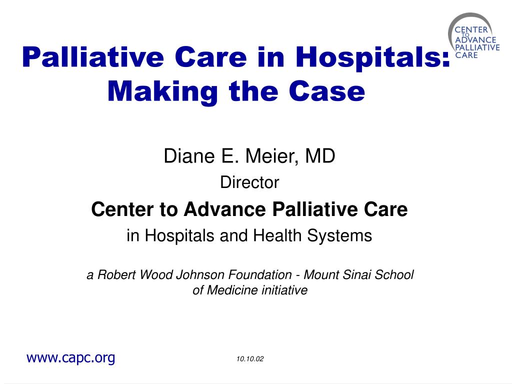 PPT - Palliative Care in Hospitals: Making the Case PowerPoint Presentation - ID:3369157