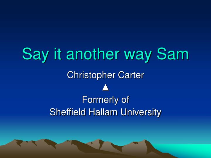 PPT - Say it another way Sam PowerPoint Presentation. free download - ID:3594251