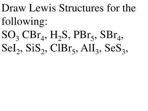 small resolution of draw lewis structures for the following so3 cbr4