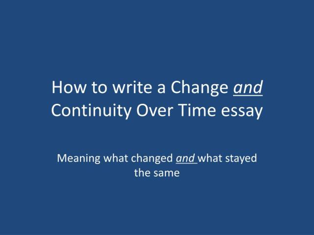 PPT - How to write a Change and Continuity Over Time essay
