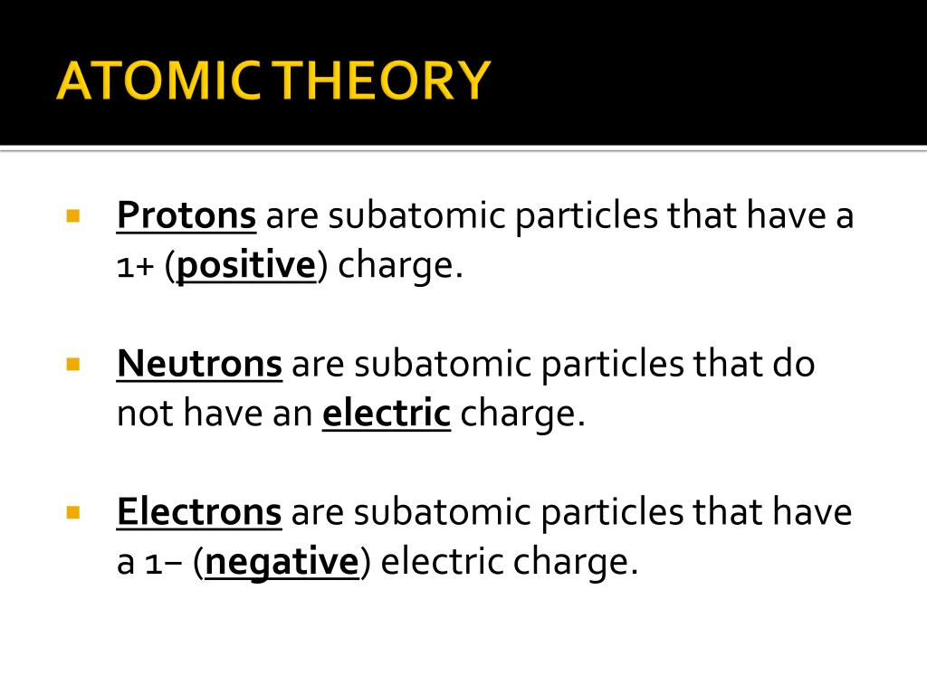 hight resolution of atomic theory protons are subatomic particles that have a 1 positive charge neutrons are subatomic particles that do not have an electric charge