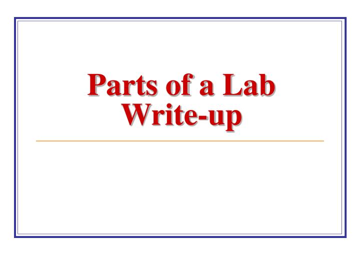 PPT  Parts of a Lab Writeup PowerPoint Presentation  ID3935683