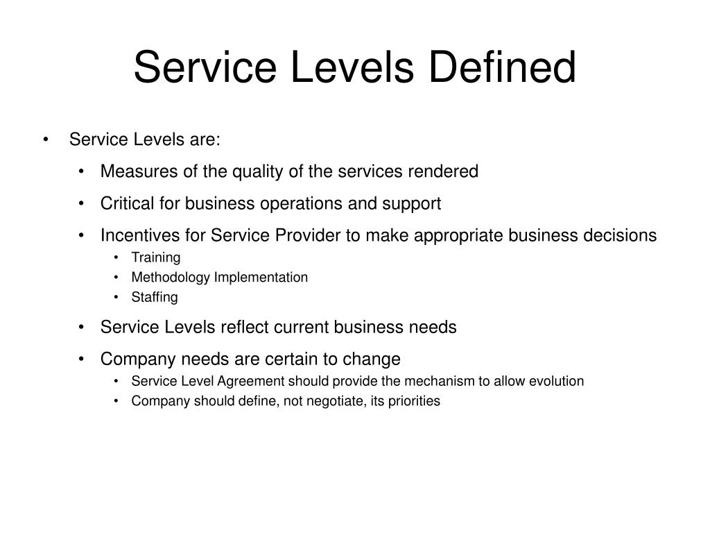 Sample information technology services service level agreement (sla) this document serves as a set of guidelines to inform decision making within school name technology department as well as a guide for community members to better understand the support services provided by our technology department. Ppt Service Level Agreements Powerpoint Presentation Free Download Id 4491983