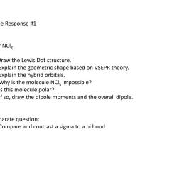 free response 1 for ncl3 1 draw the lewis dot structure 2 explain the geometric shape based on vsepr theory 3 explain the hybrid orbitals 4  [ 1024 x 768 Pixel ]