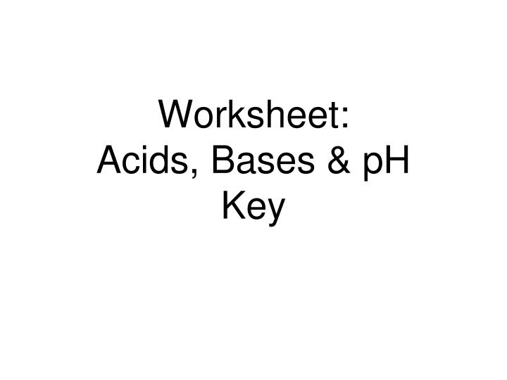 Acids Bases And Ph Worksheet Answers
