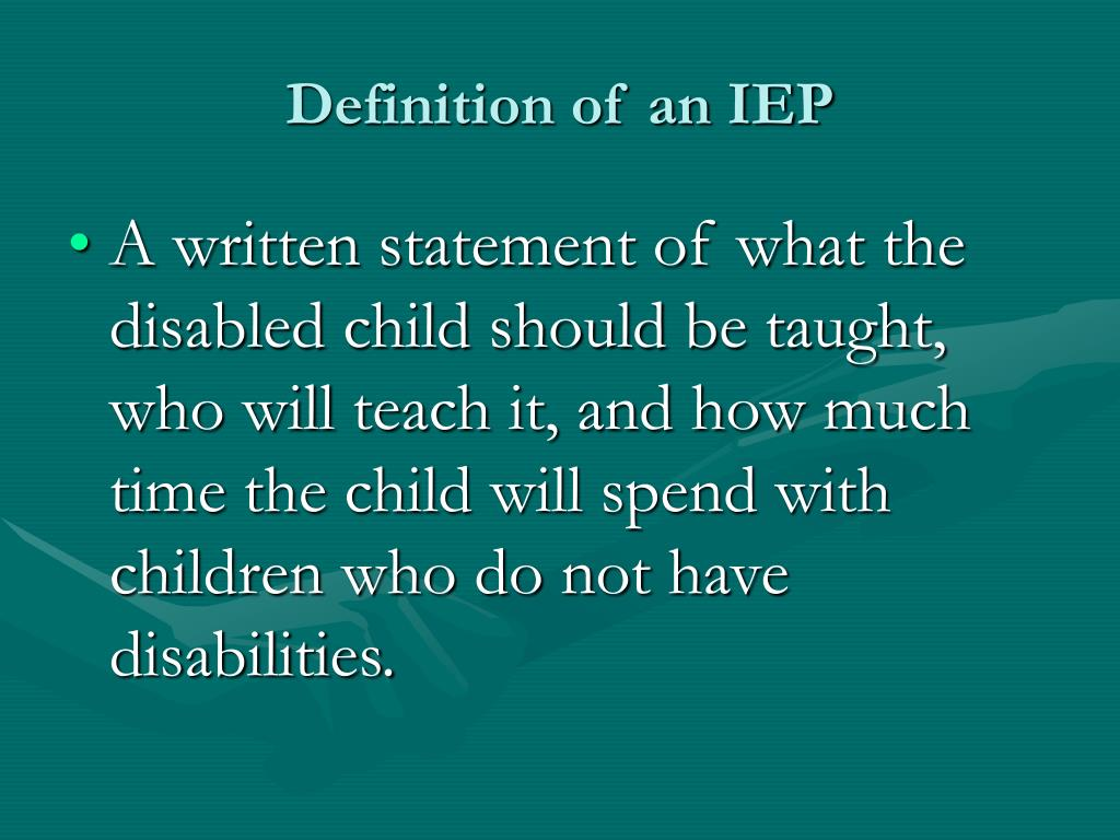 PPT - The Individual Education Plan (IEP): Guaranteeing your rights in special education PowerPoint Presentation - ID:5496108