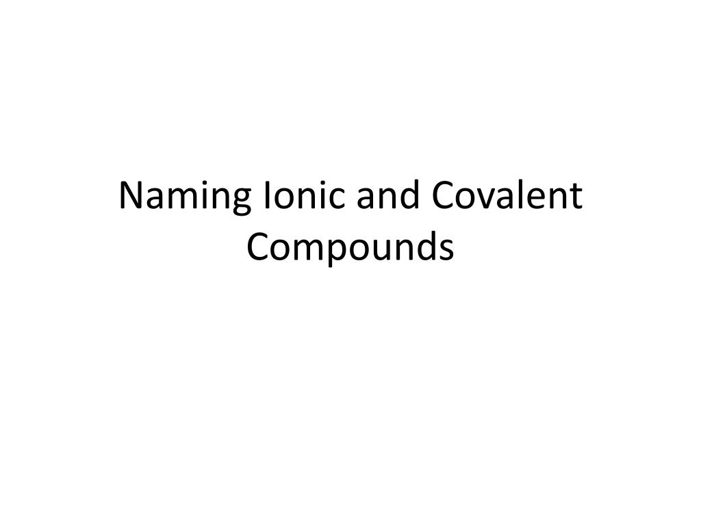 How To Name Compounds Ionic And Covalent