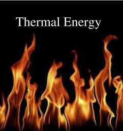 thermal energy powerpoint ppt presentation [ 1024 x 768 Pixel ]