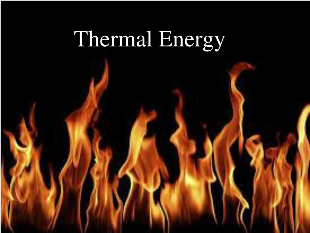 hight resolution of thermal energy powerpoint ppt presentation