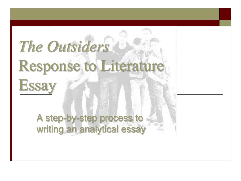 Outsiders Essay Questions Ppt The Outsiders Response To Literature Essay Powerpoint