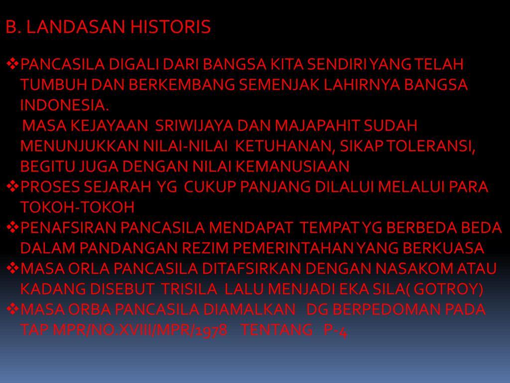 Berikut sejarah singkat kelahiran pancasila sebagai dasar negara indonesia. PPT - LANDASAN DAN TUJUAN PANCASILA PowerPoint