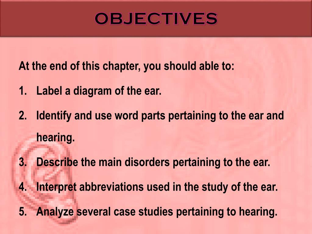 hight resolution of objectives at the end of this chapter you should able to label a diagram of the ear identify and use word parts pertaining to the ear and hearing