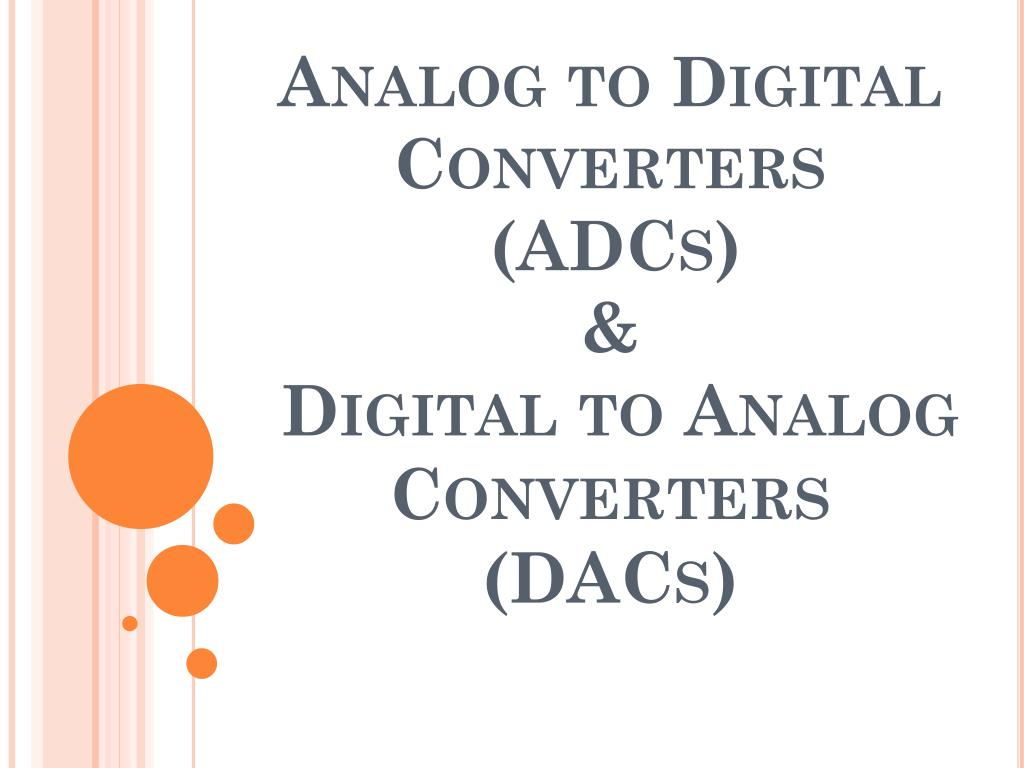 hight resolution of analog to digital converters adcs digital to analog converters dacs powerpoint ppt presentation