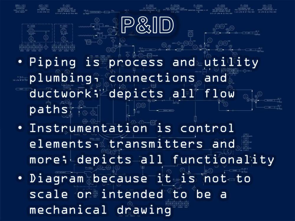 medium resolution of p id piping is process and utility plumbing connections and ductwork depicts all flow paths instrumentation is control elements transmitters and more