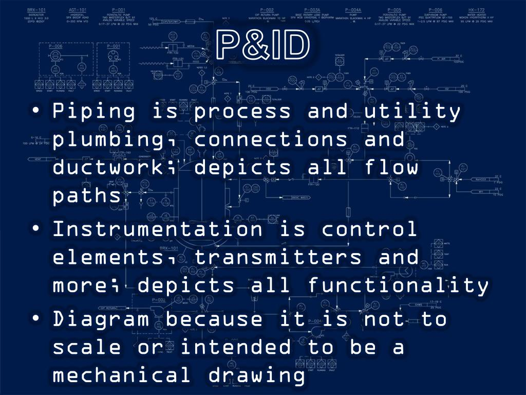 hight resolution of p id piping is process and utility plumbing connections and ductwork depicts all flow paths instrumentation is control elements transmitters and more