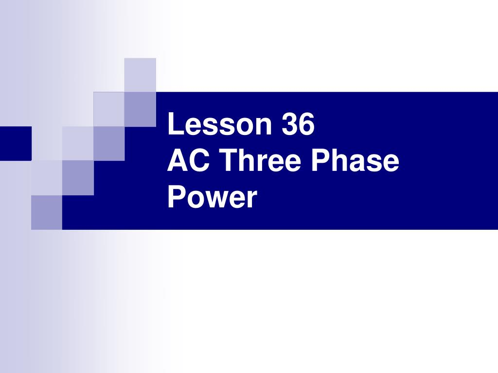 hight resolution of lesson 36 ac three phase power n