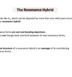 which can be depicted by more than one valid lewis structure is called a resonance hybrid resonance forms are not real bonding depictions  [ 1024 x 768 Pixel ]
