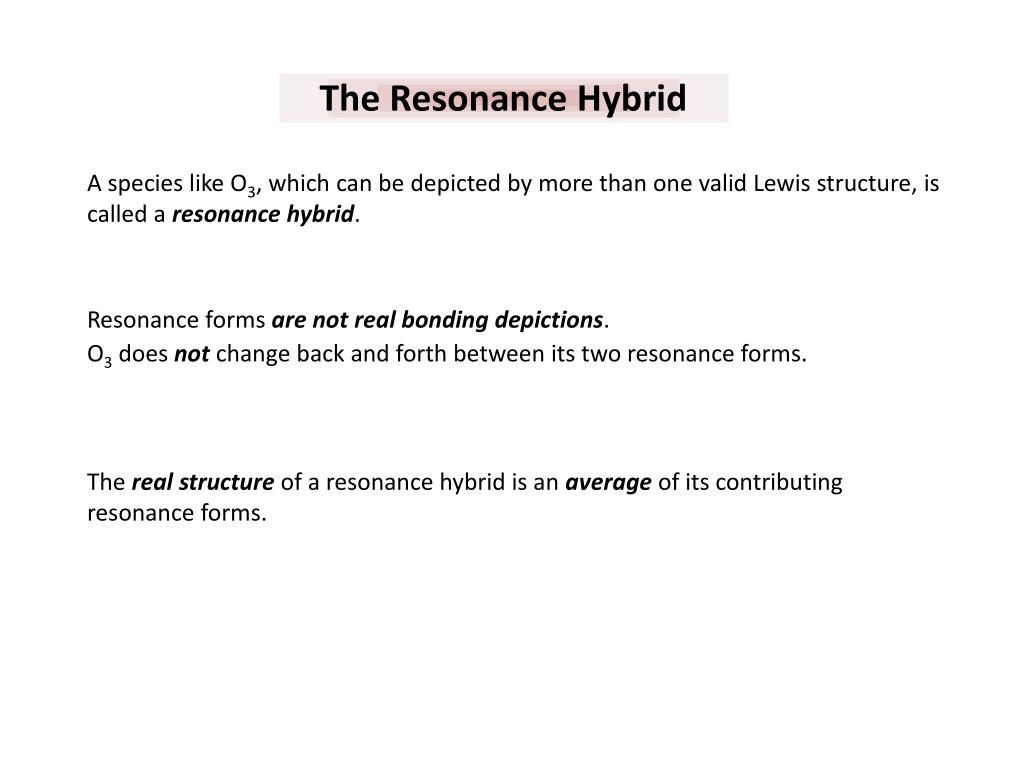hight resolution of  which can be depicted by more than one valid lewis structure is called a resonance hybrid resonance forms are not real bonding depictions