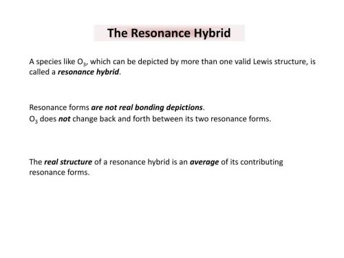 small resolution of  which can be depicted by more than one valid lewis structure is called a resonance hybrid resonance forms are not real bonding depictions