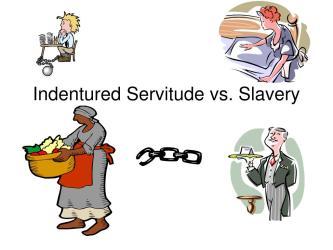 PPT Indentured Servitude vs Slavery PowerPoint Presentation free download ID:6883724