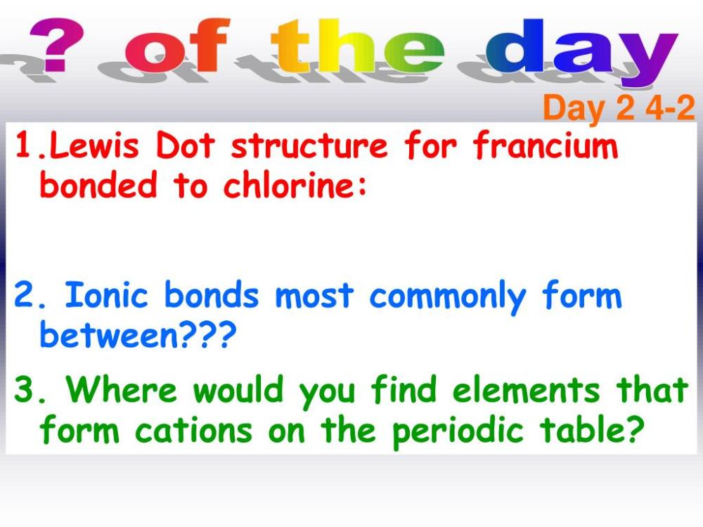 medium resolution of  2 4 2 lewis dot structure for francium bonded to chlorine 2 ionic bonds most commonly form between 3 where would you find elements that form