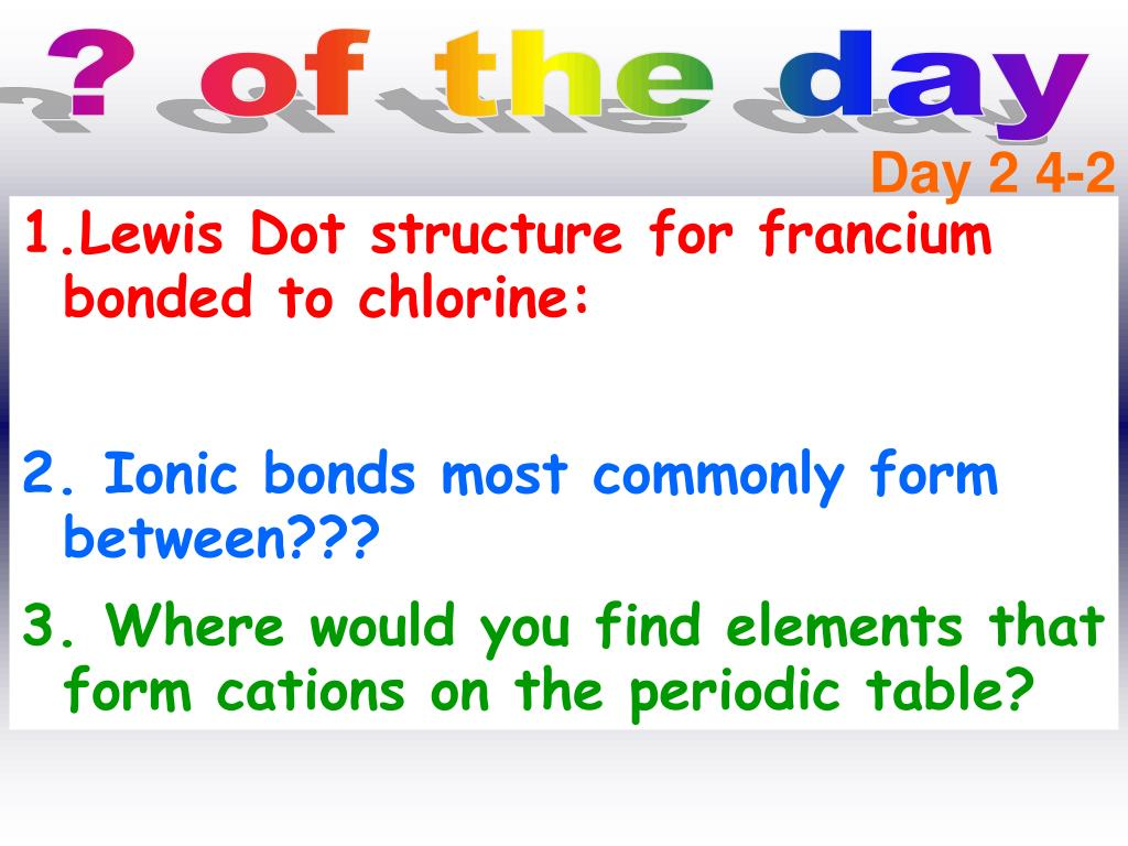 hight resolution of  2 4 2 lewis dot structure for francium bonded to chlorine 2 ionic bonds most commonly form between 3 where would you find elements that form