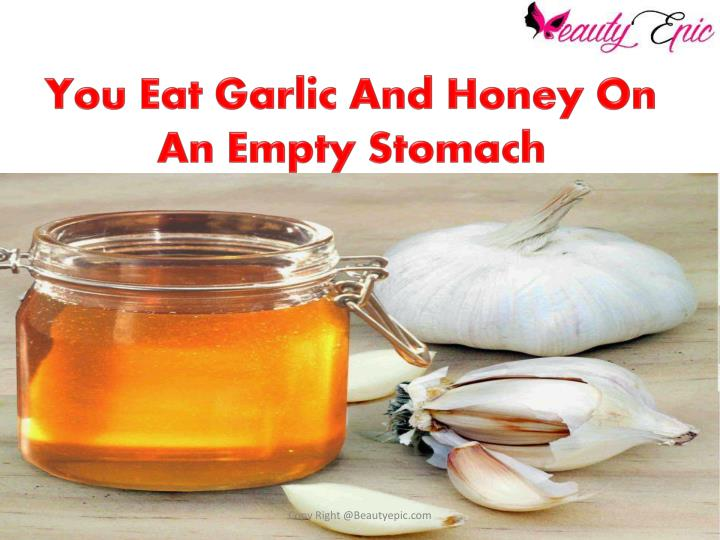 PPT - Eat Garlic And Honey On An Empty Stomach For 7 Days ...