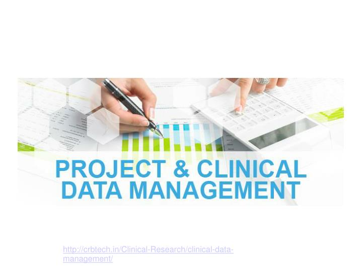 PPT  Clinical Data Management PowerPoint Presentation  ID7416591