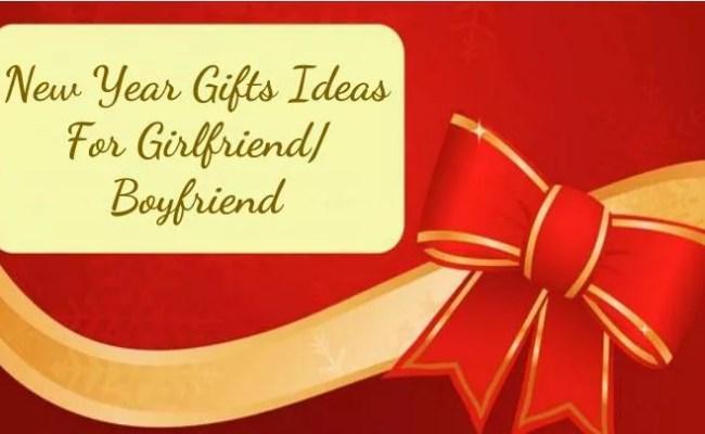 Ppt New Year Gifts Ideas For Girlfriend Boyfriend