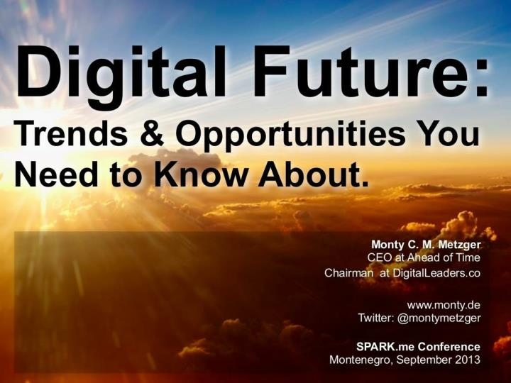 PPT - Digital Future: Trends & Opportunities You Need to Know About PowerPoint Presentation - ID:7559288