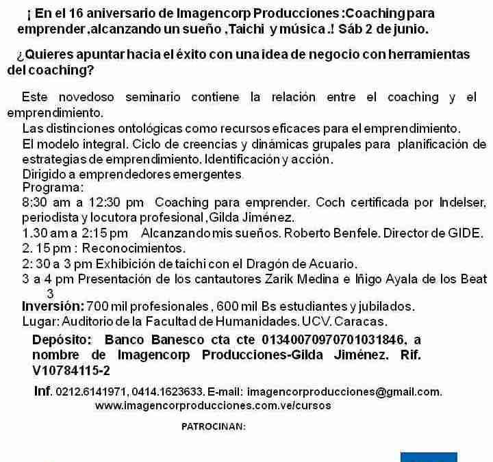Sábado 02 de junio Seminario Coaching Para emprender en el 16 aniversario de Imagencorp Producciones.