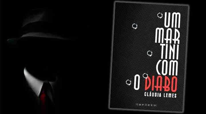 Um Martini Com o Diabo é um romance de máfia escrito por Cláudia Lemes.