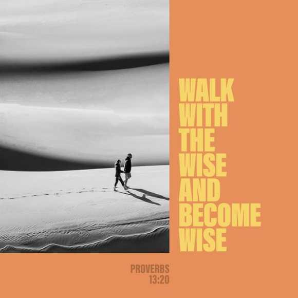 Proverbs 13:20 NIV
