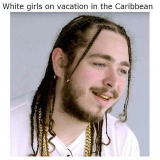 White Girls On Vacation In The Caribbean Ifunny