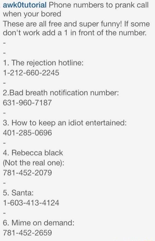 Prank Phone Numbers To Give Out : prank, phone, numbers, Awkotutorial, Phone, Numbers, Prank, Bored, These, Super, Funny!, Don't, Front, Number., Rejection, Hotline:, 1-212-660-2245