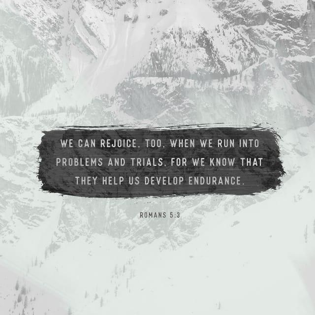 Romans 5:3 - https://www.bibl...