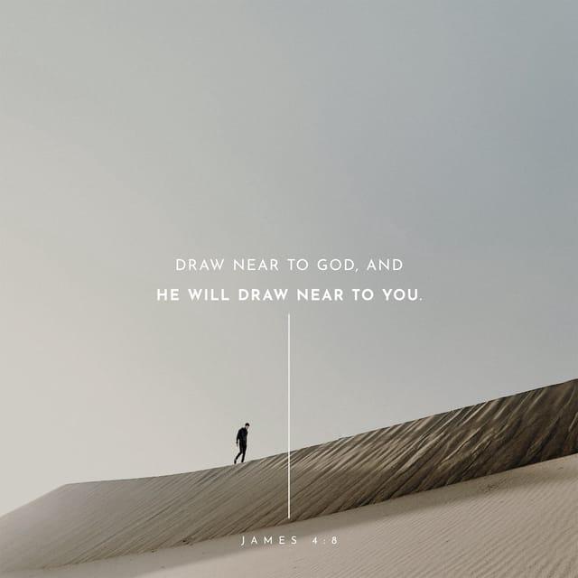 James 4:8 - https://www.bibl...