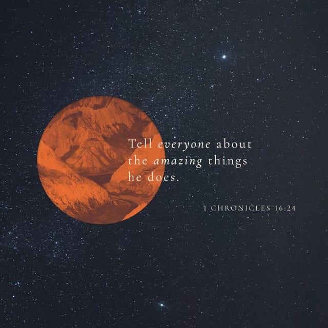 1 Chronicles 16:24 - https://www.bibl...